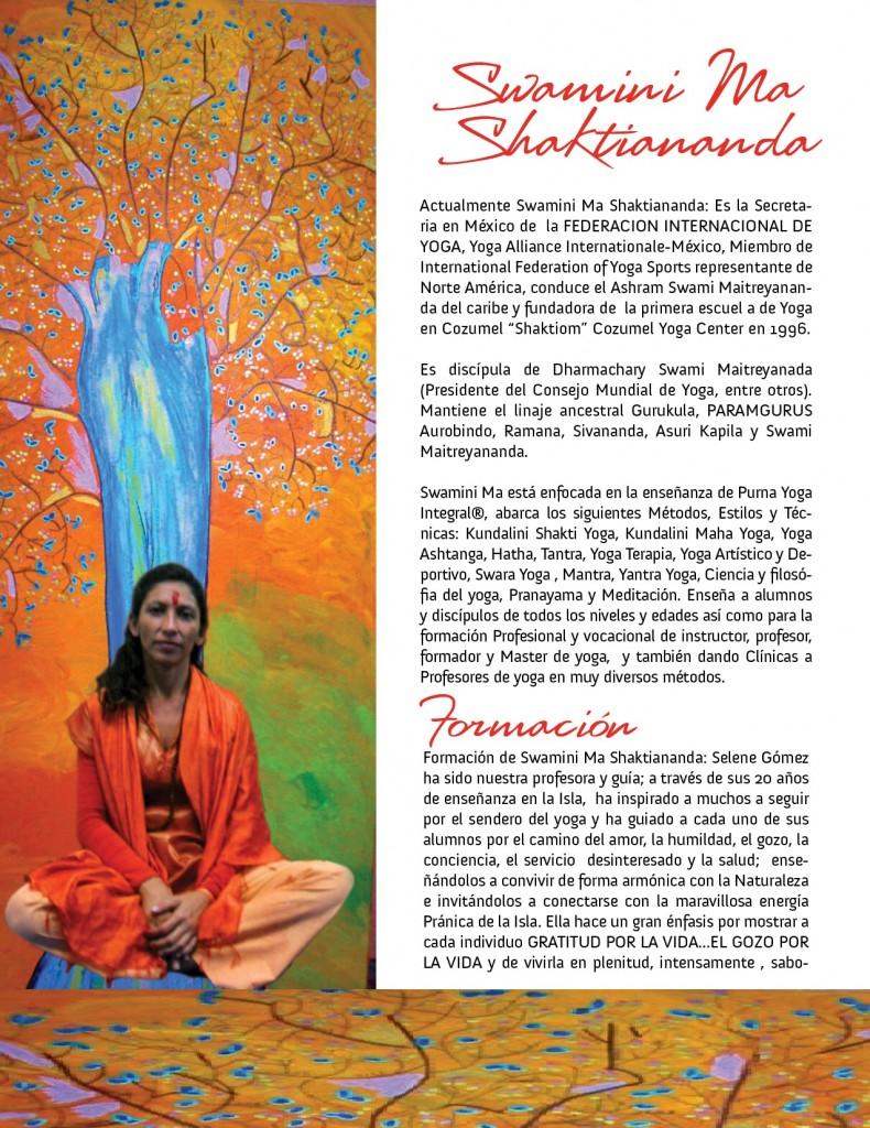Swamini Ma Swamini Ma Shaktiananda actualmente es la Secretaria en México de la FEDERACION INTERNACIONAL DE YOGA, Council en Norte América de la Federación Internacional de Yoga Deportivo. Y maneja el ASHRAM