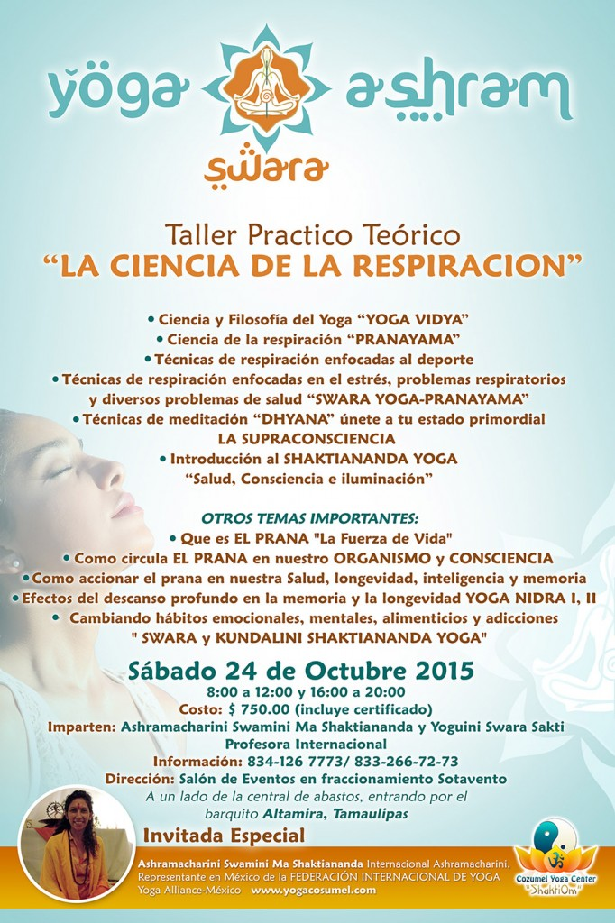 PRANAYAMA WORKSHOP con Swamini Ma Shaktiananda, en TAMPICO TAMAULIPAS MÉXICO,Discover how through breathing you can change your mental habits, emotional, diet and addictions